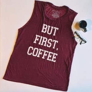But First, Coffee Burgundy Muscle Tee Lounge Tank